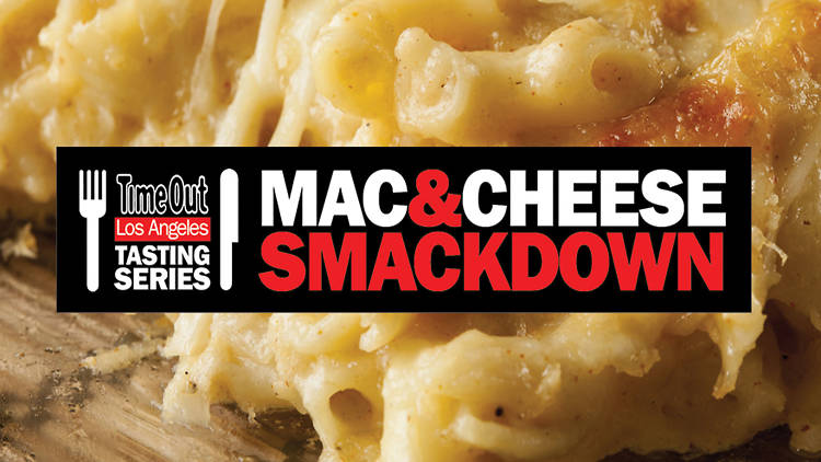 The Time Out Los Angeles Mac Cheese Smackdown