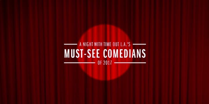 A Night With Time Out LA's Must See Comedians of 2017