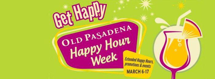 """""""Get Happy"""" Old Pasadena Happy Hour March 6-17"""
