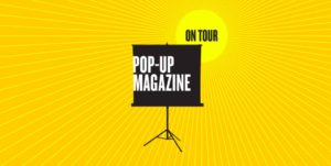 Pop-Up Magazine at Ace Hotel