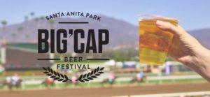 Big 'Cap Beer & Cider Festival at Santa Anita