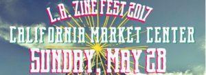 L.A. Zine Fest at California Market Center