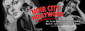 19th Annual Film Noir Festival at the Egyptian Theatre Hollywood