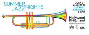 Hollywood & Highland Presents Summer Jazz Nights