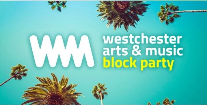 Westchester Arts & Music (WAM) Block Party