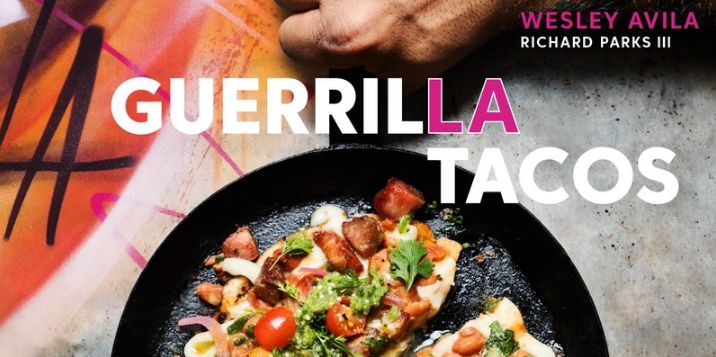 Guerrilla Tacos Q A With Chef Wes Avila Richard Parks Iii In Echo Park