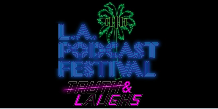 L.A. Podcast Festival & Podcast Pros Conference 2017