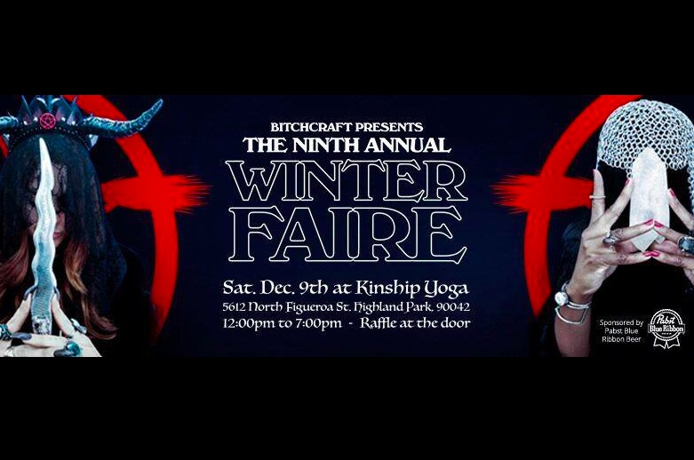 9th Annual Bitchcraft Winter Faire in Highland Park