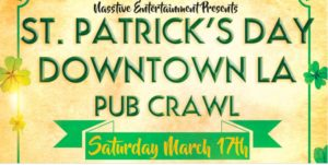 DOWNTOWN LA ST PATRICK'S DAY PUB CRAWL AND BEER GARDEN