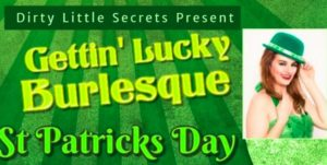 """Gettin' Lucky"" St. Patricks Day with Dirty Little Secrets"