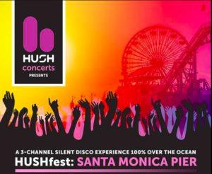 HUSHfest 2018: Santa Monica
