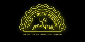 LA TACO & BEER FESTIVAL at Raleigh Studios