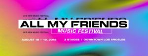 ALL MY FRIENDS MUSIC FESTIVAL Los Angeles