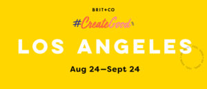 Brit + Co #CreateGood LA