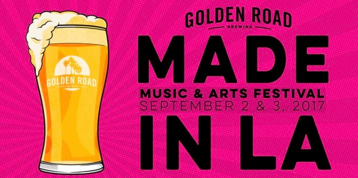 Golden Road Presents Made In LA a New Music & Arts Festival