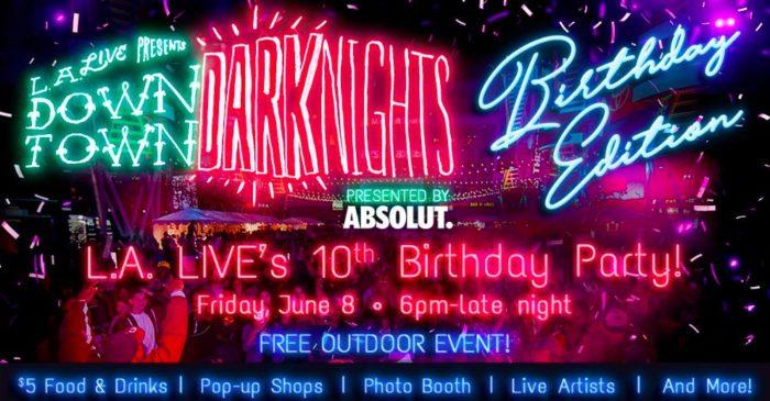 Downtown Dark Nights Birthday Edition at L.A. Live