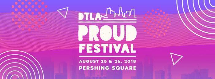 2018 DTLA PROUD FESTIVAL