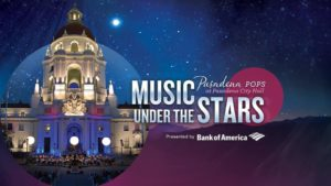 Pasadena Symphony and POPS Presents Music Under The Stars