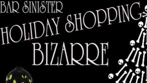 bar-sinister-annual-holiday-shopping-bizarre